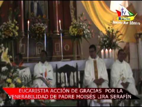 Baixar MISA ACCIÓN DE GRACIAS VENERABILIDAD PADRE MOISES LIRA