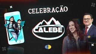 06/02/21 - CELEBRAÇÃO CALEBE | Ft. Joyce Carnassale