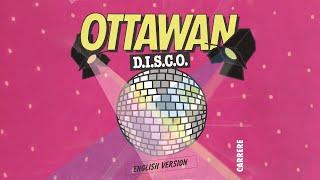 Ottawan - D.I.S.C.O (English Version)