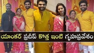Anchor Pradeep Machiraju Housewarming..