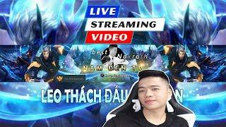 Nam Đen LIVE | Youtuber rank Thách đấu duy nhất còn lại