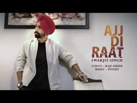 Ajj Di Raat (Full Video) Swarjit Singh - Intoxy - Raji Sidhu