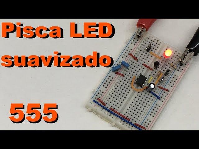 PISCA LED SUAVIZADO | Conheça Eletrônica! #098