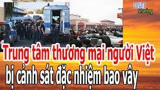 Trung tâm thương mại người Việt b,ị c,ả,nh s,á,t đ,ặ,c nh,i,ệ,m b,a,o v,â,y - Donate Sharing
