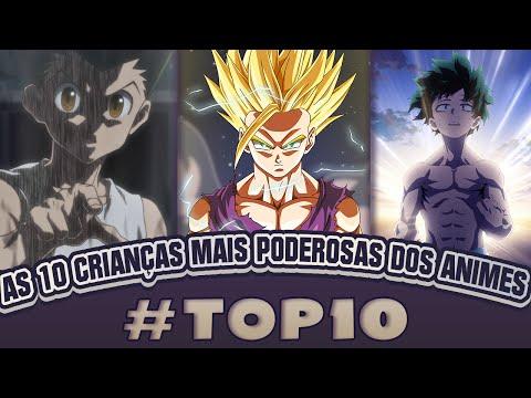 AS 10 CRIANÇAS MAIS PODEROSAS DOS ANIMES