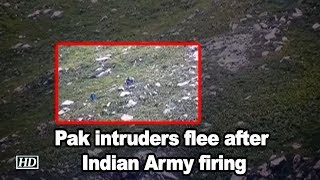 Watch: Pak intruders flee after Indian Army firing..