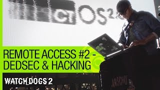 "Watch Dogs 2 - Remote Access (Episode 2): ""DedSec & Hacking"""