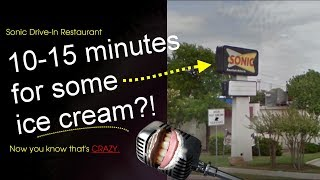 [SERIOUSLY?!] 10-15 Minutes Wait Time for Ice Cream at Sonic Drive-In Restaurant | The Mouth Episode