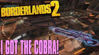 BORDERLANDS 2 I GOT THE COBRA!!