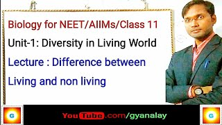 NEET Biology : Difference between living and non living