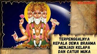 Terpenggalnya Kepala Dewa Brahma Menjadi Kelapa dan Catur Muka