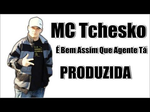 Baixar MC Tchesko - É Bem Assim Que Agente Tá (PRODUZIDA) - Musica Nova ♪♫ '@PikenoSp_