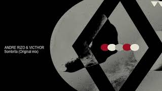 Andre Rizo & VICTHOR - Sombrita (Original mix)