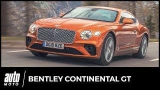 Bentley Continental GT : Colossale, monumentale, Continental!