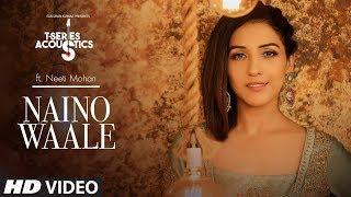 Nainowale   T-Series Acoustics   NEETI MOHAN   Padmaavat   Bollywood Songs