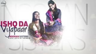 Ishq Da Vyapaar – Nooran Sisters (Audio) Punjabi Video Download New Video HD