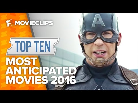 Top Ten Most Anticipated Movies of 2016