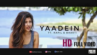 Yaadein Full Video | Official Song 2018 | Kapil & Bhakti | Shivang Mathur | OverShadow Creations