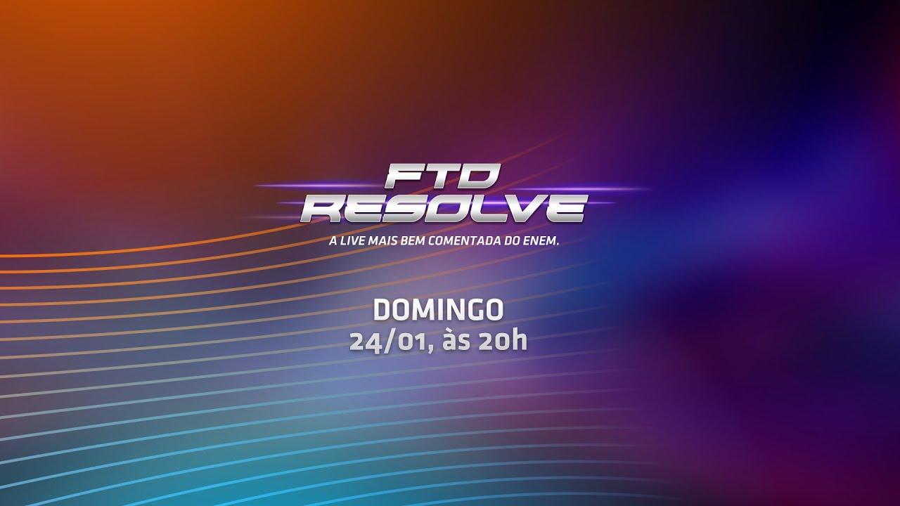 FTD RESOLVE - A LIVE MAIS COMENTADA DO ENEM