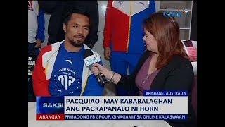 Saksi: Pacquiao: May kababalaghan ang pagkapanalo ni Horn