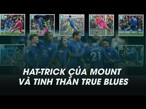 CHELSEA 7-0 NORWICH: HAT TRICK CỦA MOUNT VÀ TINH THẦN TRUE BLUES