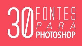 30 Fontes para Photoshop (Como Baixar e Instalar)