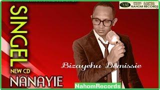 """Bezuayehu Demissie- Nanaye """"ናናዬ"""" (Amharic)"""