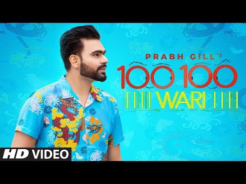 Prabh Gill: 100 100 Wari (Full Song) Mix Singh - Channa Jandali