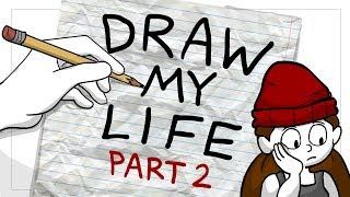Draw My Life (PART 2) My Adulthood.