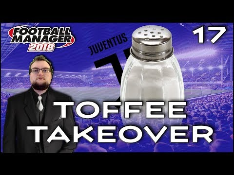 Toffee Takeover | Episode 17 | Elevated Sodium Levels | Football Manager 2018
