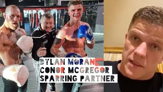 FROM CAMP CONOR MCGREGOR! DYLAN MORAN ON SPARRING SESSIONS, JAKE PAUL CALL OUT & HUMBLE BEGININGS...