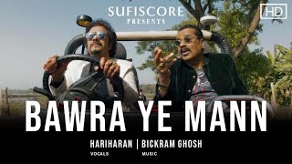 Bawra Ye Mann – Hariharan (Sufiscore)