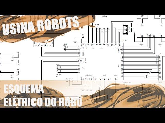 ESQUEMA ELÉTRICO DO ROBÔ | Usina Robots US-2 #086