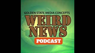GSMC Weird News Podcast Episode 80  Colorado man urinates on airplane seat & 25 year old pretends to