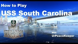 How To Play The USS South Carolina In World of Warships (Redux! 2016)