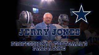 Jerry Jones: Professional Football's Palpatine
