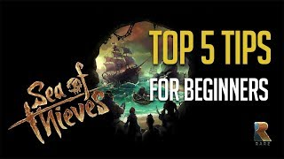 Top 5 tips Sea of Thieves Beginners Guide