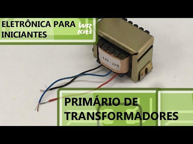 COMO MEDIR O PRIMÁRIO DE TRANSFORMADORES | Eletrônica para Iniciantes #128