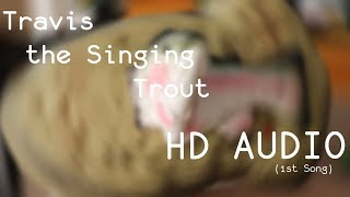 Travis The Singing Trout (HD AUDIO)