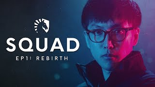 Liquid LoL   SQUAD: S2 EP1: Rebirth (TL vs TSM & OpTic Gaming)