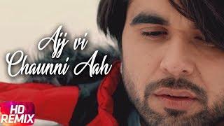 Ajj Vi Chaunni Aah – Remix – Ninja