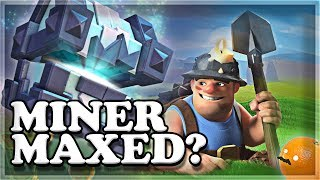MAXING my MINER | Clash Royale 🍊