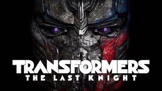 Transformers 5 – The Last Knight 2017 Movie Trailer