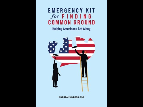 New Bestseller: EMERGENCY KIT for FINDING COMMON GROUND by Andrea Molberg PhD