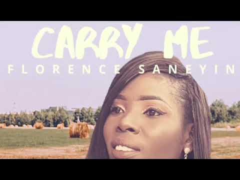 CARRY ME by Florence Saneyin   (Nigerian Gospel Music + Lyrics Video) @FlorenceSaneyin