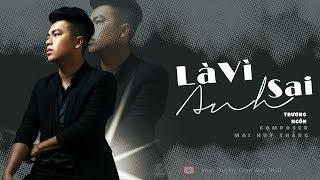 Là Vì Anh Sai - Trương Ngôn [Video Lyric] ♫ #LVAS
