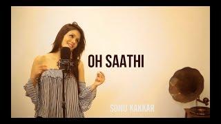 Oh Saathi – Sonu Kakkar