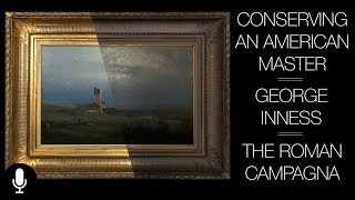 """The Conservation of George Inness'  """"The Roman Campagna"""""""
