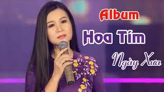 Dương Hồng Loan 2018   Hoa Tím Ngày Xưa    Liên Khúc Nhạc Trữ Tình Đặc Sắc Nhất
