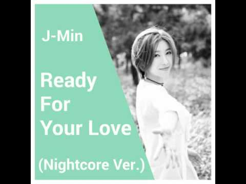 J-Min -Ready For Your Love ~Nightcore Ver.~